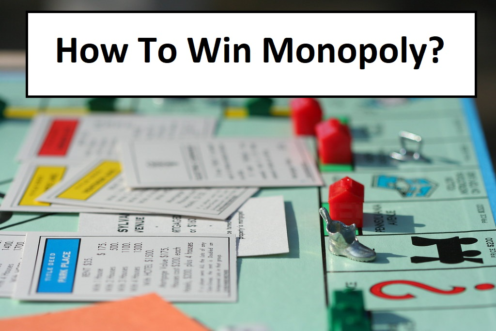 How to Win Monopoly?