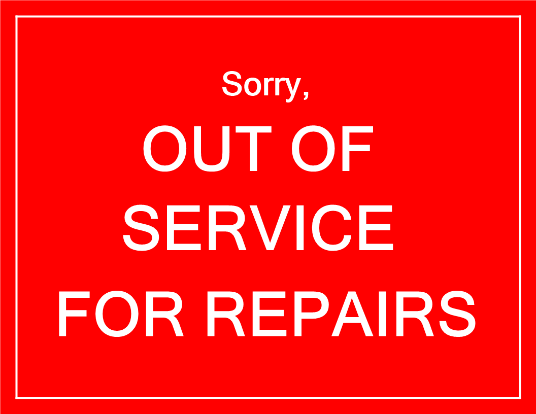 Out of Service notice for repairs in red color main image